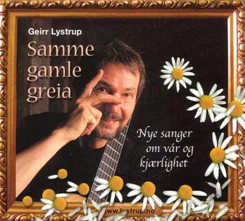 Geirr Lystrup CD: Samme gamle greia